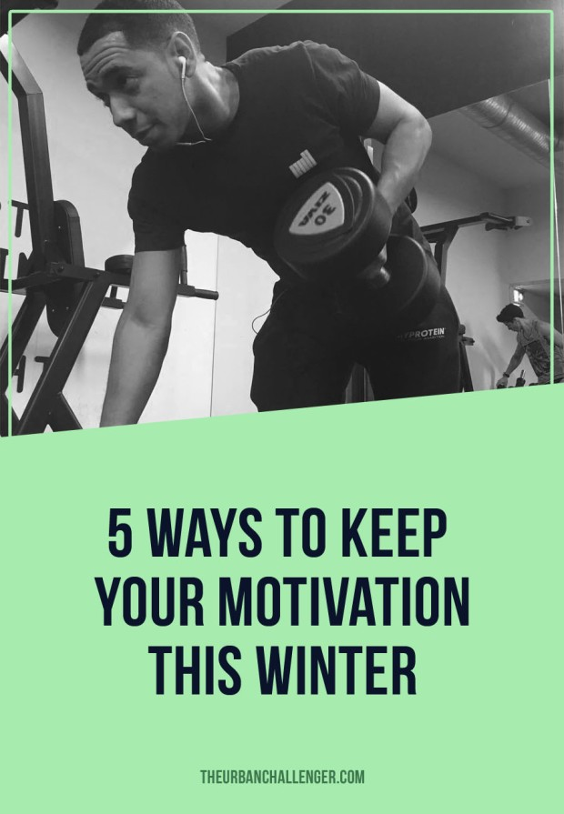 5 Ways To Keep Your Motivation This Winter